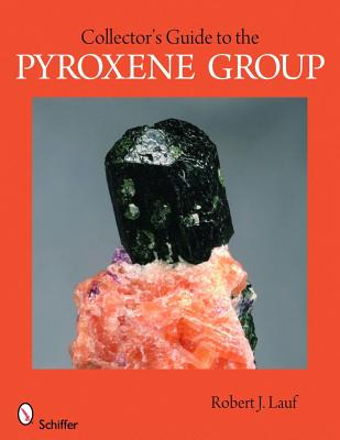 Collector's Guide to the Pyroxene Group By Lauf, Robert J.